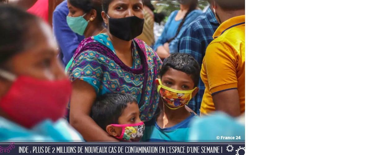 Inde : plus de 2 millions de nouveaux cas de contamination Covid-19 en l'espace d'une semaine